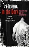 Whistling in the Dark: Twenty-One Queer Interviews