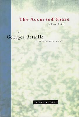 The Accursed Share: An Essay on General Economy, Volume II: The History of Eroticism and Volume III: Sovereignty