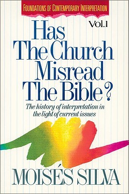 Has the Church Misread the Bible?: The History of Interpretation in the Light of Current Issues(Foun