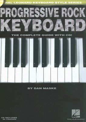 Progressive Rock Keyboard: The Complete Guide [With CD]