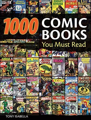 1,000 Comic Books You Must Read by Tony Isabella