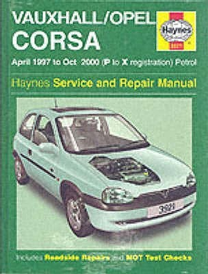 Vauxhall/Opel Corsa Service and Repair Manual: 1997 to 2000