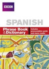 BBC Spanish Phrase Book And Dictionary