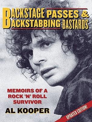 Backstage Passes & Backstabbing Bastards: Memoirs of a Rock n Roll Survivor