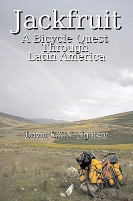 Jackfruit: A Bicycle Quest Through Latin America