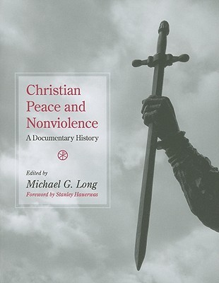 Christian Peace and Nonviolence: A Documentary History