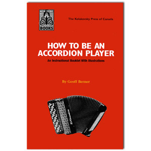 How to Be An Accordion Player: An Instructional Booklet with Illustrations