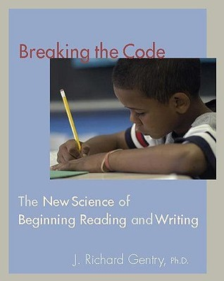 Breaking the Code: The New Science of Beginning Reading and Writing