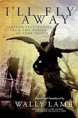 I'll Fly Away by Wally Lamb