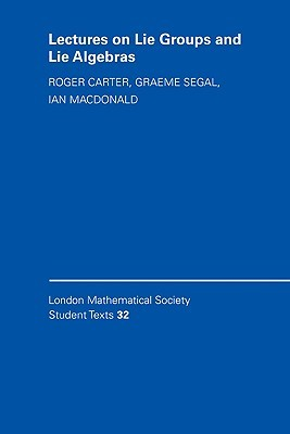 Lectures on Lie Groups and Lie Algebras (London Mathematical Society Student Texts, #32)