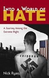 Into a World of Hate: A Journey Among the Extreme Right