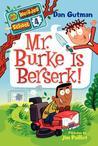 Mr. Burke Is Berserk! (My Weirder School, #4)