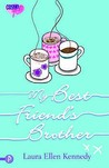 My Best Friend's Brother by Laura Ellen Kennedy