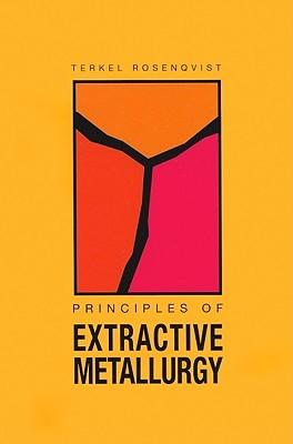 Principles Of Extractive Metallurgy