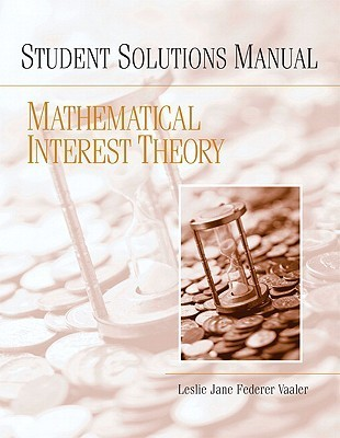 Student Solution Manual for Mathematical Interest Theory