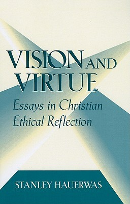 Download Epub Free Vision And Virtue: Essays in Christian Ethical Reflection