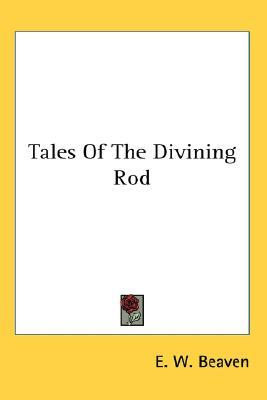 Tales of the Divining Rod