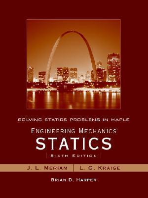 "Solving Statics Problems in Maple: To Accompany ""Engineering Mechanics: Statics"" (6th Edition)"