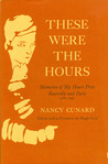 These Were the Hours: Memories of My Hours Press, Reanville and Paris, 1928-1931