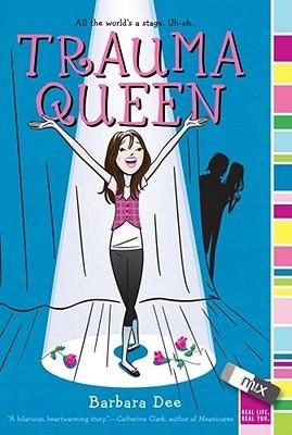 Trauma Queen by Barbara Dee