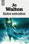 Entre extraños by Jo Walton