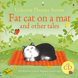 Fat Cat on a Mat and Other Tales by Phil Roxbee Cox