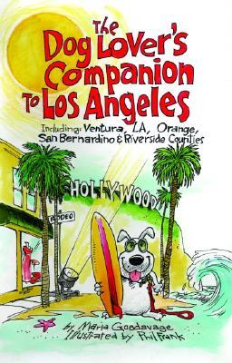The Dog Lover's Companion to Los Angeles: Including Ventura, L.A., Orange, San Bernardino, and Riverside Counties