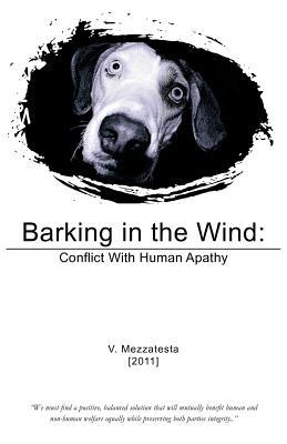 Barking in the Wind: Conflict with Human Apathy