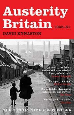 Austerity Britain, 1945-51 by David Kynaston
