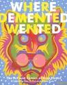 Where Demented We...