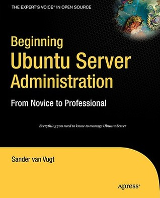 Beginning Ubuntu Server Administration: From Novice to Professional