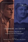 Grammar and Grace: Reformations of Aquinas and Wittgenstein