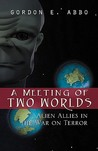 A Meeting of Two Worlds: Alien Allies in the War on Terro