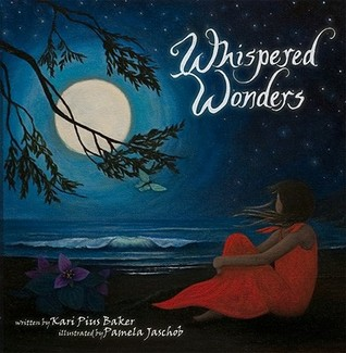 Whispered Wonders by Kari Pius Baker