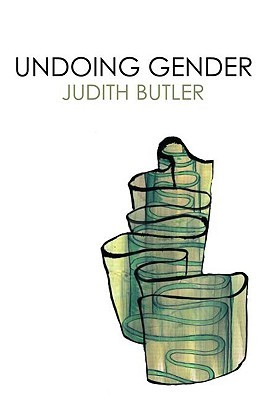 Undoing Gender by Judith Butler