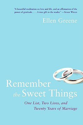 Remember the Sweet Things by Ellen Greene