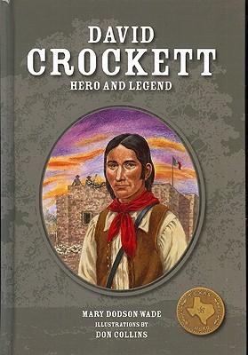 David Crockett: Hero and Legend