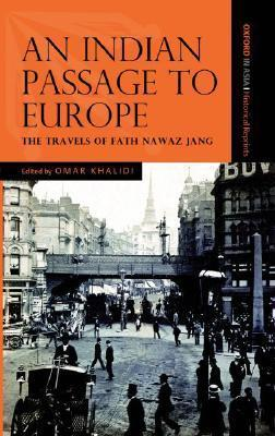 An Indian Passage to Europe: The Travels of Fath Nawaz Jang
