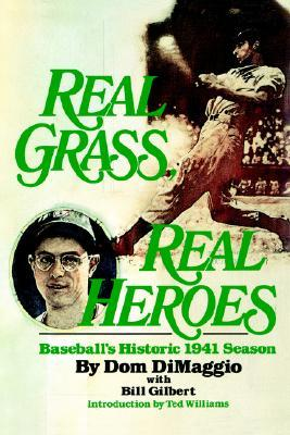 Real Grass, Real Heroes by Dom Dimaggio