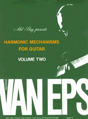 Harmonic Mechanisms for Guitar: Volume 2