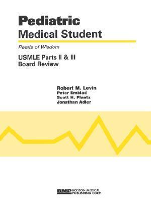 Pediatric Medical Student: USMLE Board Parts II and III, Pearls of Wisdom