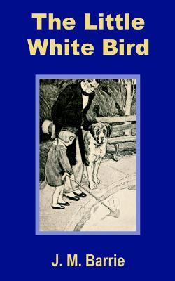 The little white bird by J.M. Barrie