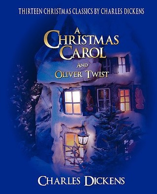 A Christmas Carol and Oliver Twist, Plus Eleven More Dickens Christmas Classics