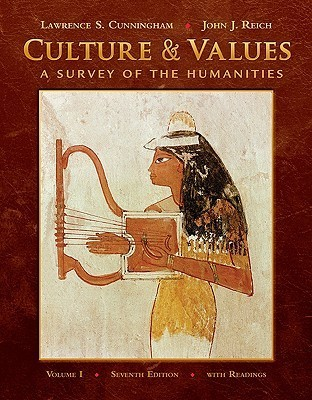 Culture and Values, Volume I: A Survey of the Humanities with Readings