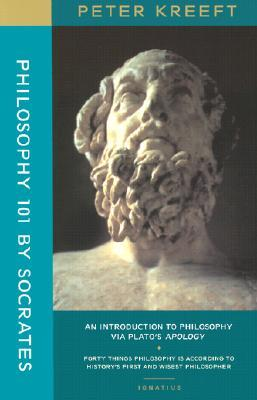 Philosophy 101 by Socrates by Peter Kreeft