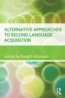 Alternative Approaches to Second Language Acquisition