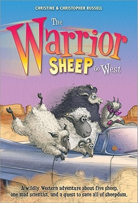 The Warrior Sheep Go West by Christine Russell