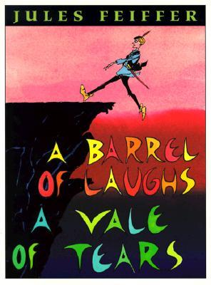 A Barrel of Laughs, a Vale of Tears by Jules Feiffer
