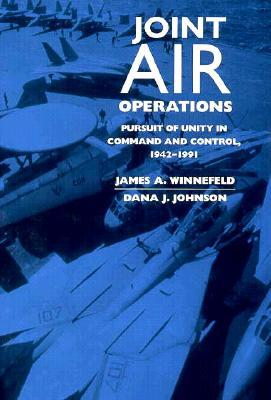 Joint Air Operations: Pursuit of Unity in Command and Control, 1942-1991 Rapidshare descarga audiolibros