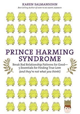 Prince Harming Syndrome by Karen Salmansohn